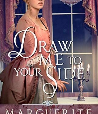 Draw Me to Your Side by Marguerite Martin Gray
