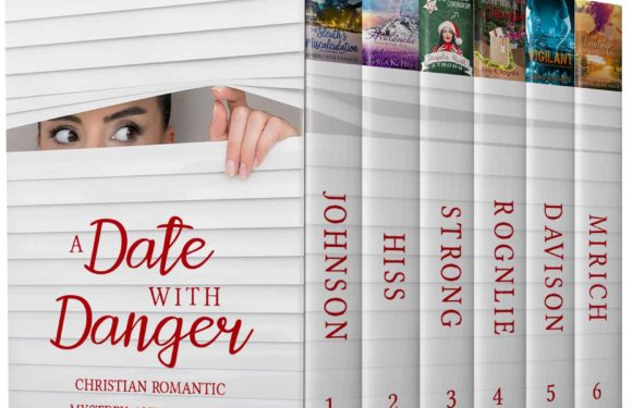 A Date with Danger: Six Novels of Christian Romantic Mystery and Suspense