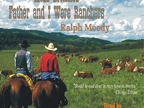 Little Britches #1: Father and I Were Ranchers Audiobook by Ralph Moody