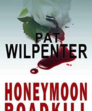Honeymoon Roadkill by Pat Wilpenter