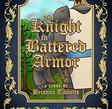 The Knight in Battered Armor by Brianna Tibbetts