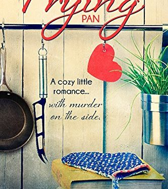 Out Of The Frying Pan by Michelle Griep & Kelly Klepfer