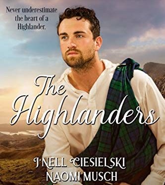 The Highlanders: A Smitten Historical Romance Collection by Ciesielski, Musch, Grunst, and Leo
