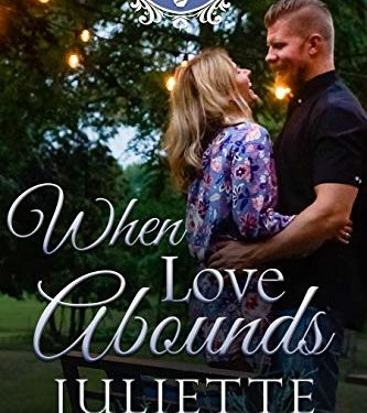 When Love Abounds by Juliette Duncan