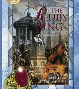 The Ruby Ring: Battle For An English Bible by Karen Rees