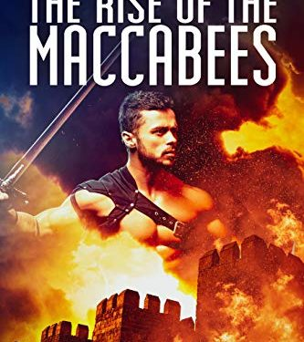The Rise Of The Maccabees by Amit Arad