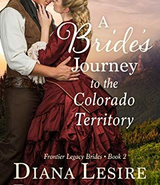 A Bride's Journey to the Colorado Territory by Diana Lesire Brandmeyer