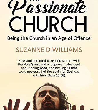 The Passionate Church by Suzanne D. Williams