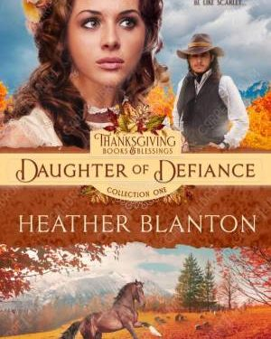 Daughter of Defiance by Heather Blanton