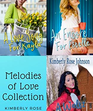 Melodies of Love Collection by Kimberly Rose Johnson