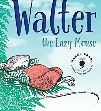 Walter the Lazy Mouse by Marjorie Flack