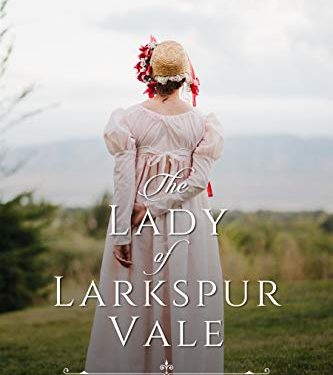 The Lady of Larkspur Vale by Kasey Stockton