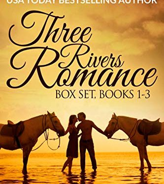 Three Rivers Ranch Romance Box Set, Books 1 – 3: Second Chance Ranch, Third Time's the Charm, and Fourth and Long By Liz Isaacson