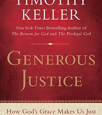 Generous Justice: How God's Grace Makes Us Just by Timothy Keller