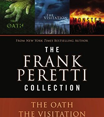The Frank Peretti Collection: The Oath, The Visitation, and Monster by Frank Peretti