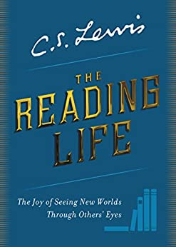 The Reading Life by C S Lewis