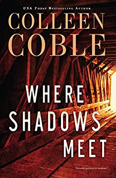 Where Shadows Meet by Colleen Coble