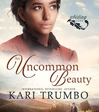 An Uncommon Beauty by Kari Trumbo