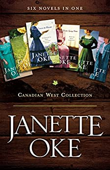 Canadian West Collection: Six Novels in One by Janette Oke
