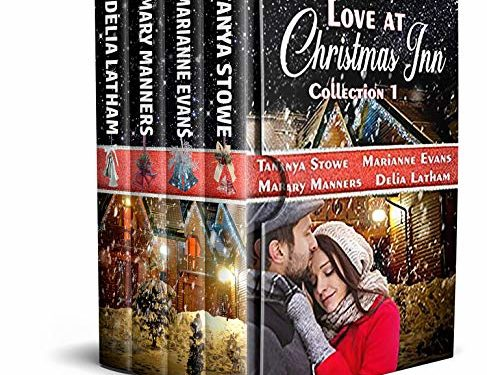 Love at Christmas Inn: Collection I by Mary Manners, Tanya Stowe, Delia Latham, and Marianne Evans