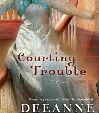 Courting Trouble by Deanne Gist