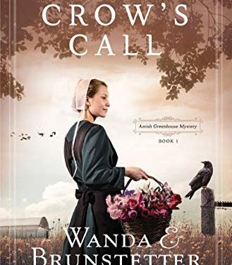 The Crow's Call: Amish Greehouse Mystery – book 1 by Wanda Brunstetter