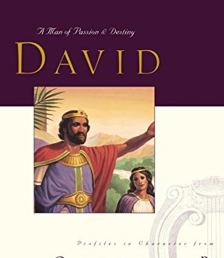 Great Lives: David: A Man of Passion and Destiny by Charles Swindoll