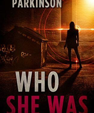 Who She Was by Braylee Parkinson