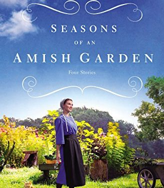 Seasons of an Amish Garden by Amy Clipton