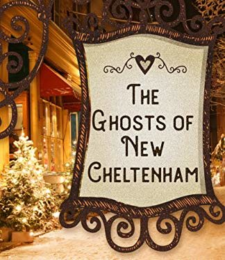The Ghosts of New Cheltenham by Chautona Havig