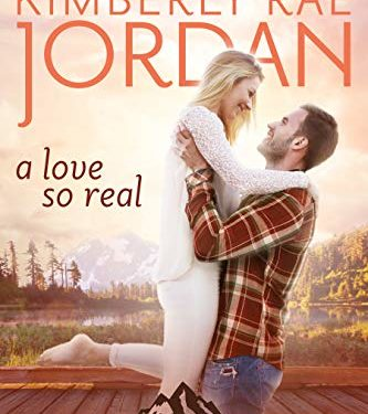 A Love So Real by Kimberly Rae Jordan