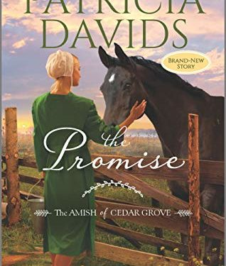 The Promise: A Clean & Wholesome Romance (The Amish of Cedar Grove) by Patricia Davids