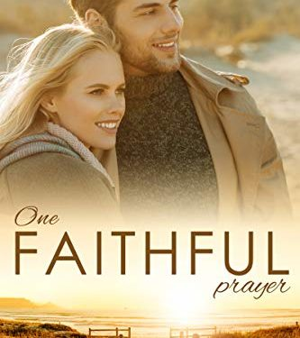 One Faithful Prayer by T.K. Chapin