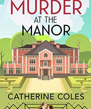 Murder at the Manor by Catherine Coles
