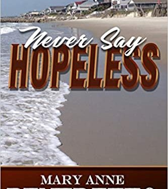 Never Say Hopeless by Mary Anne Benedetto