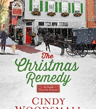 The Christmas Remedy: An Amish Christmas Romance by Cindy Woodsmall