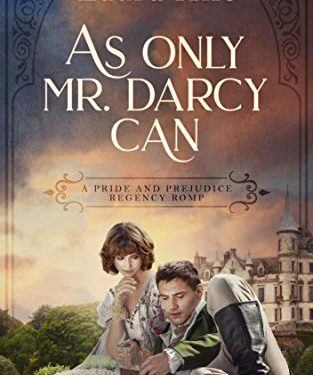 As Only Mr. Darcy Can by Laura Hile