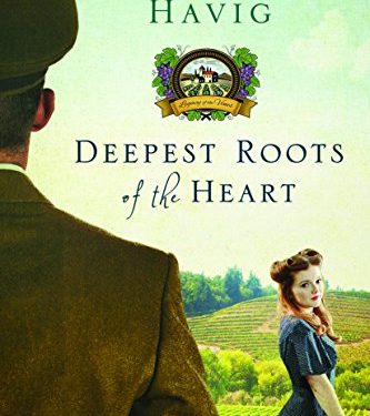 Deepest Roots of the Heart by Chautona Havig