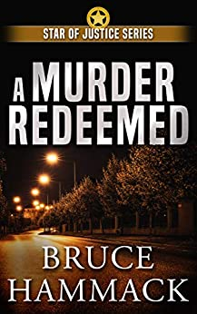 A Murder Redeemed by Bruce Hammack