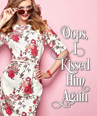 Oops, I Kissed Him Again by Cindy Ray Hale