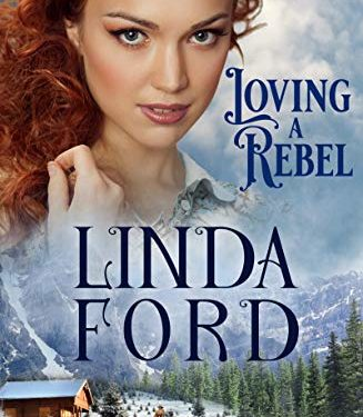 Loving a Rebel by Linda Ford