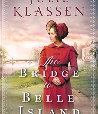 The Bridge to Belle Island by Julie Klassen