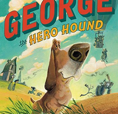 George the Hero Hound by 	 Jeffrey Ebbeler