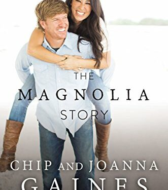 The Magnolia Story by Chip & Joanna Gaines