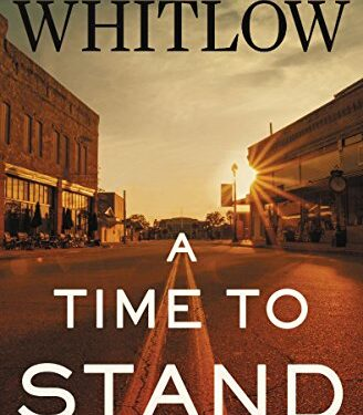 A Time to Stand, Christian Mystery/Thriller by Robert Whitlow