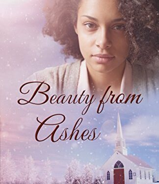 Beauty from Ashes by Alana Terry