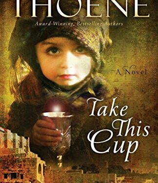 Take This Cup by Bodie and Brock Thoene
