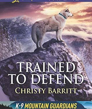 Trained to Defend by 	 Christy Barritt
