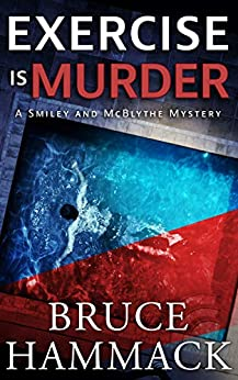 Exercise Is Murder by Bruce Hammack