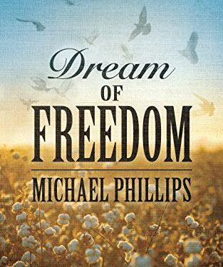 Dream of Freedom by Michael Phillips